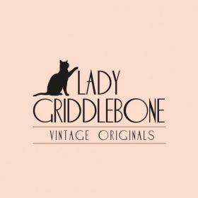 Lady Griddlebone Vintage Originals